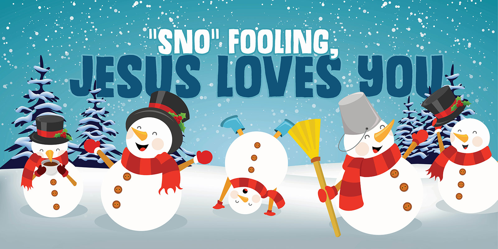 Sno Fooling Jesus Loves You Banner Compel Graphics